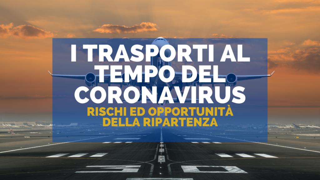 I trasporti al tempo del coronavirus. Rischi ed opportunità della ripartenza