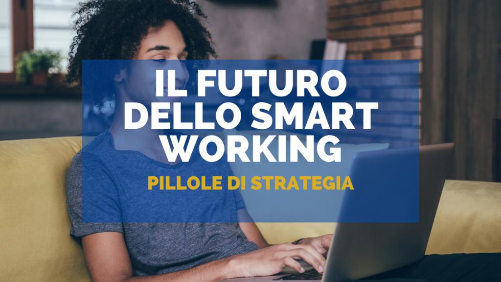 Il futuro dello Smart Working