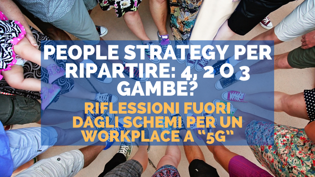 People Strategy per ripartire: 4, 2 o 3 gambe?