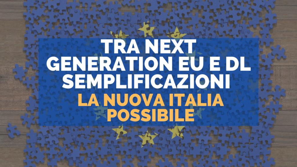 Tra Next Generation EU e DL Semplificazioni. La nuova Italia possibile