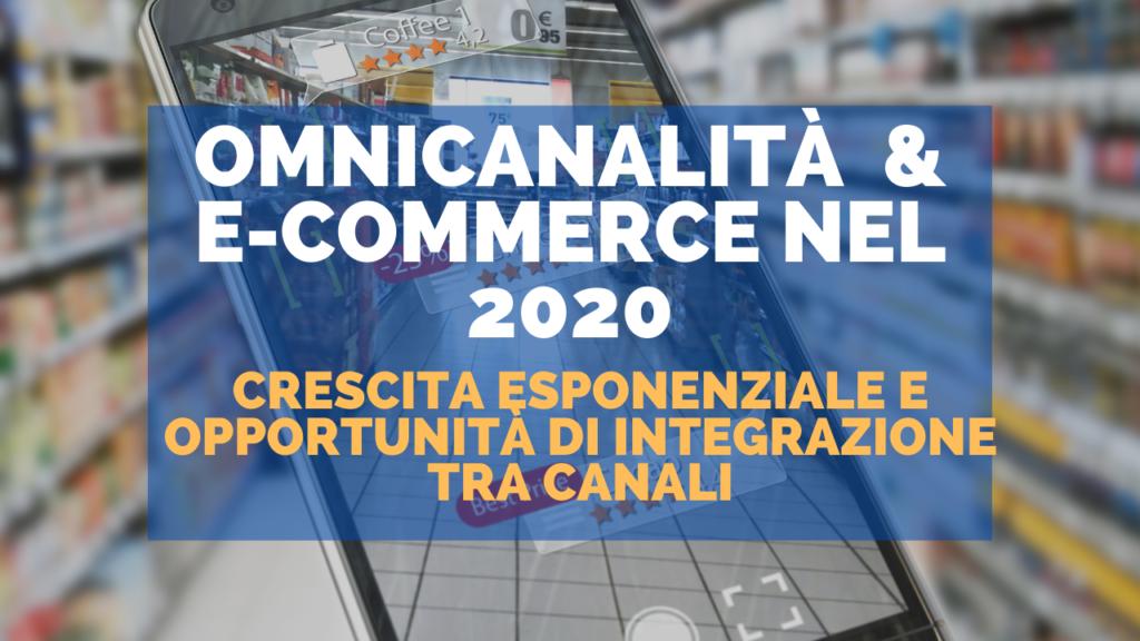 Omnicanalità  & e-commerce nel 2020