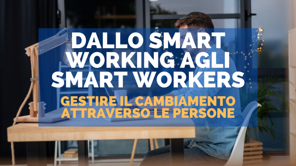 Dallo smart working agli smart workers