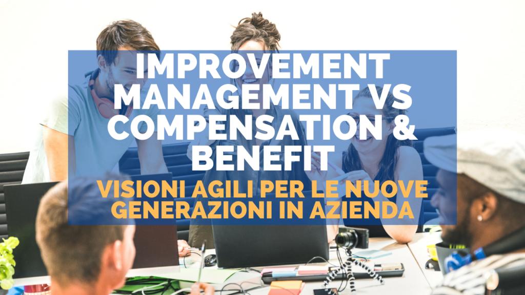 Improvement Management vs Compensation&Benefit