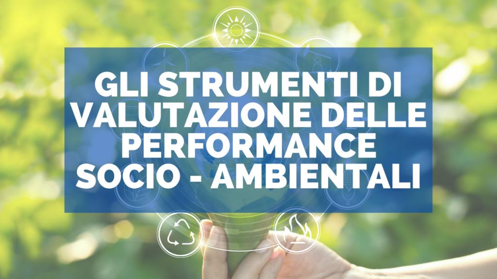 Gli strumenti di valutazione delle performance socio – ambientali