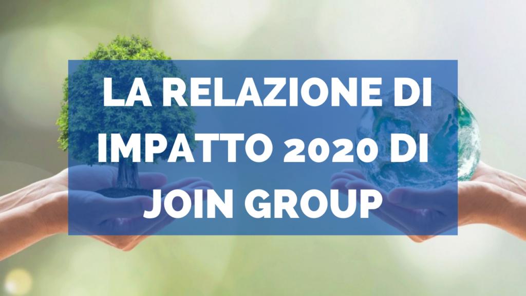 La relazione di impatto 2020 di Join Group