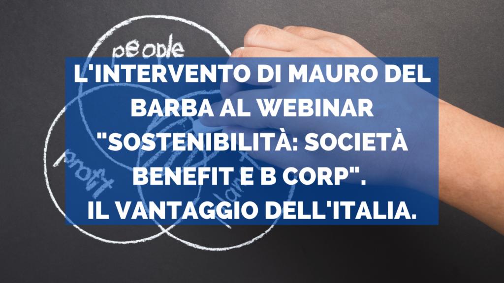 """L'intervento di Mauro Del Barba al webinar """"Sostenibilità: Società benefit e B Corp"""". Il vantaggio dell'Italia."""