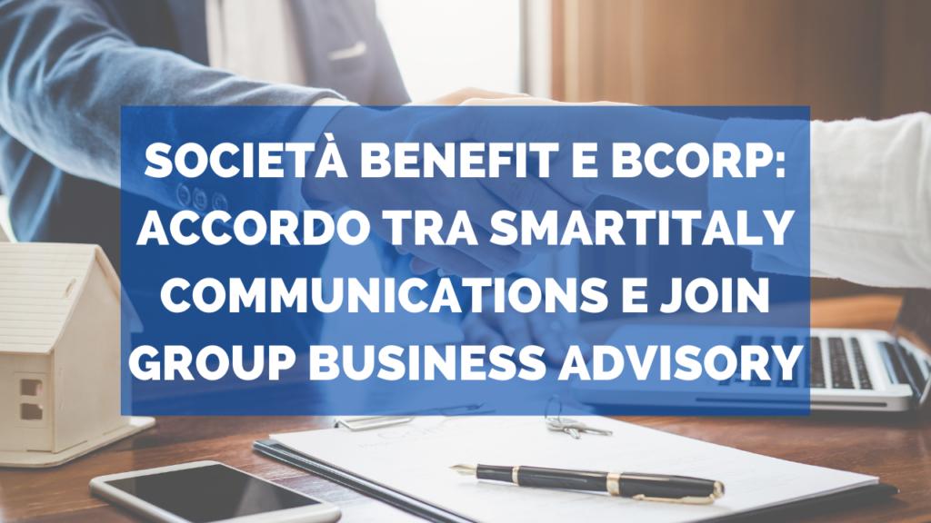 Società benefit e Bcorp: accordo tra Smartitaly Communications e JOIN Group Business Advisory